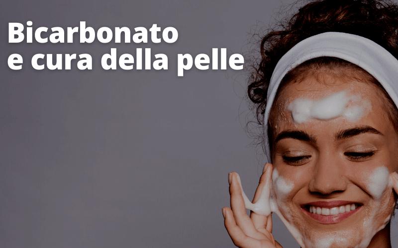 Bicarbonato e cura della pelle