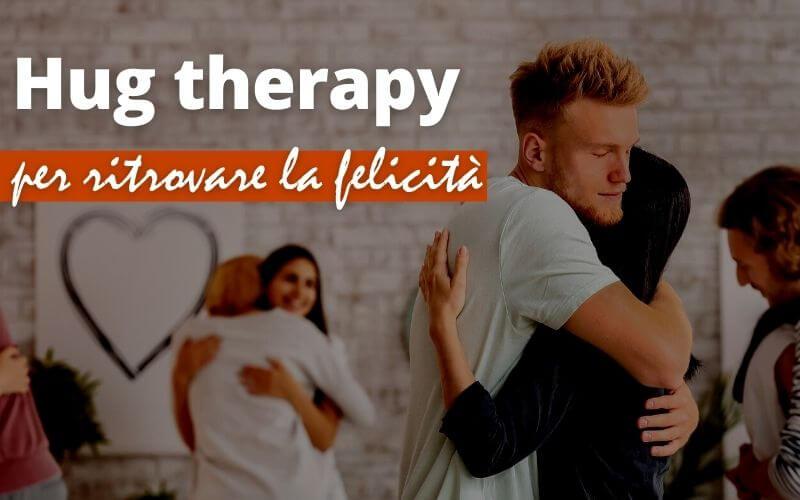 Hug Therapy o terapia dell'abbraccio
