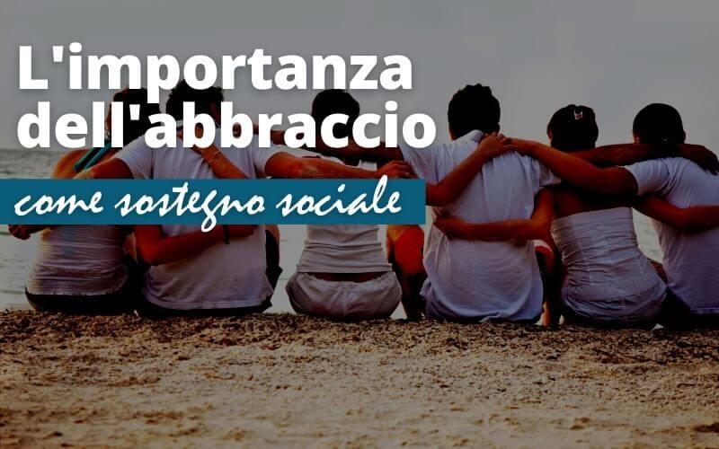 L'importanza dell'abbraccio come sostegno sociale