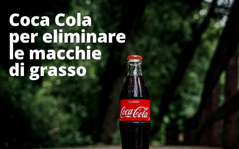 Coca Cola per eliminare le macchie di grasso dalle stoffe