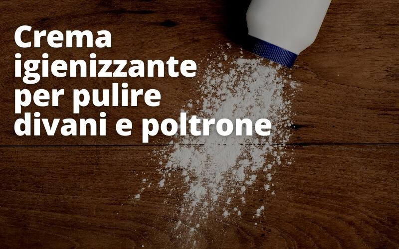 Crema igienizzante con bicarbonato, borotalco e acqua