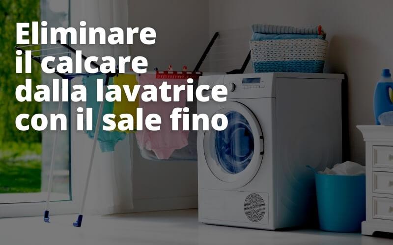 Libera la tua lavatrice dal calcare con il sale fino
