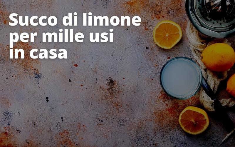 Succo di limone puro come rimedio efficace in svariati impieghi