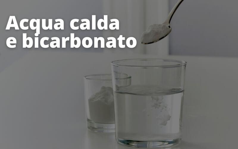 Acqua calda e Bicarbonato