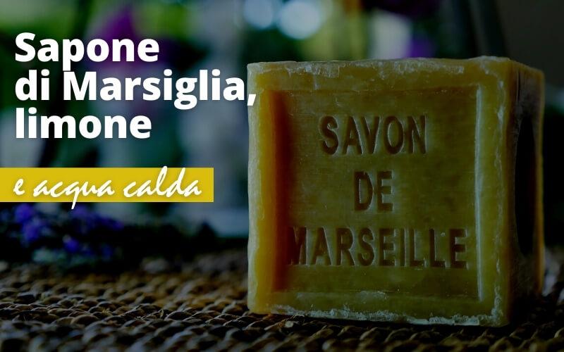 Acqua calda, limone e sapone di Marsiglia