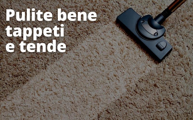 Pulite bene tappeti e tende