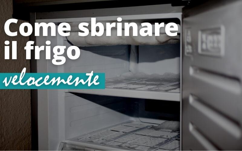 Come sbrinare il frigo velocemente