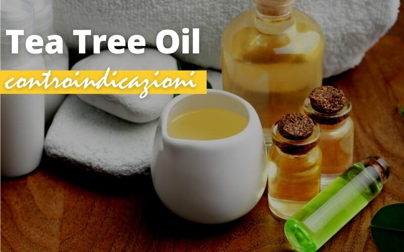Olio di Tea Tree: Controindicazioni e avvertenze