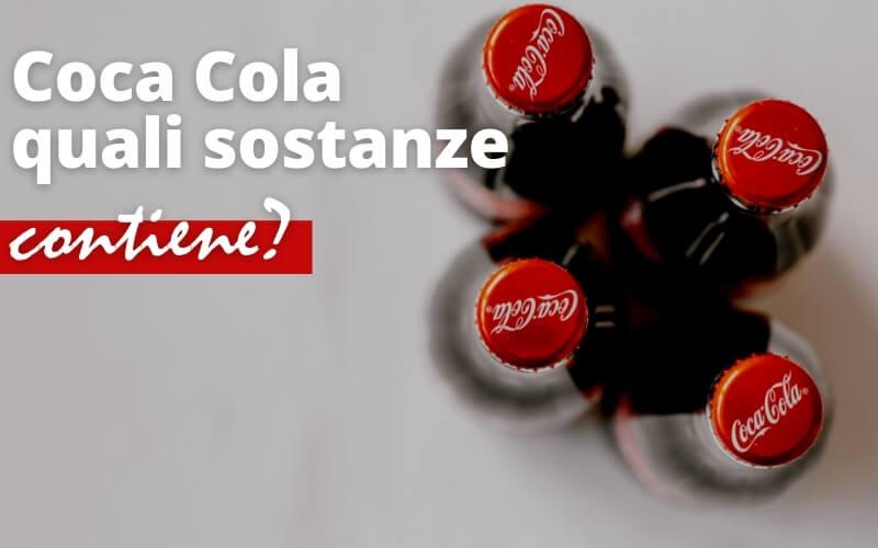 Che sostanze contiene la Coca Cola?