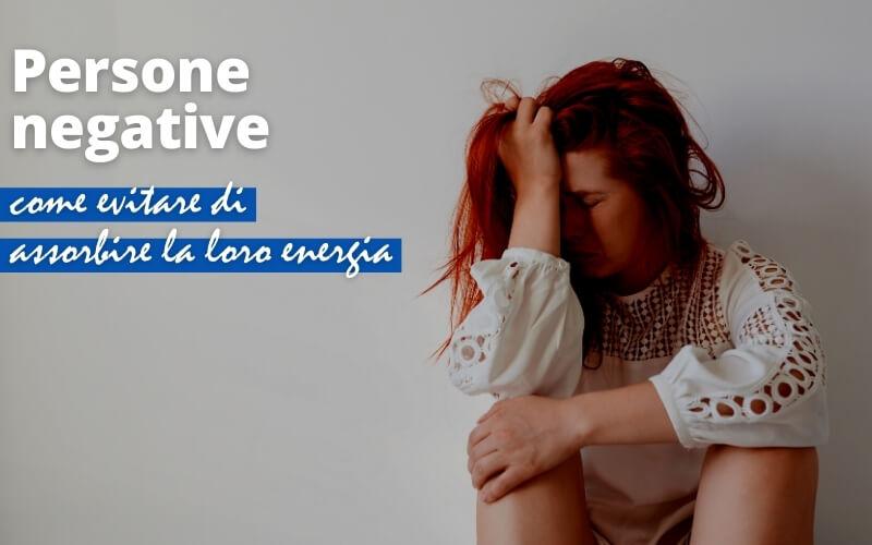 come evitare una persona negativa