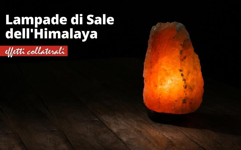 Effetti collaterali delle lampade di sale rosa