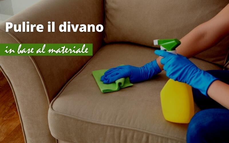 Pulire il divano in base al materiale