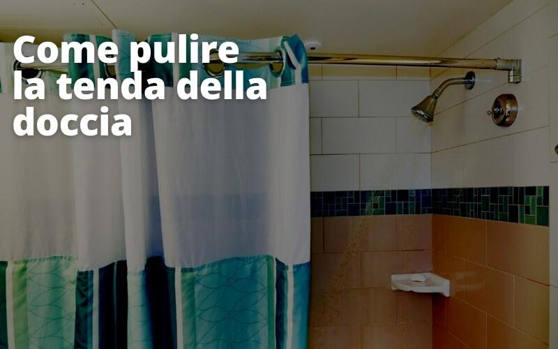pulire tenda doccia